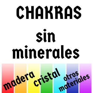 CHAKRAS SIN MINERALES