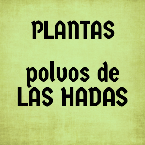 POLVOS de PLANTAS de las HADAS